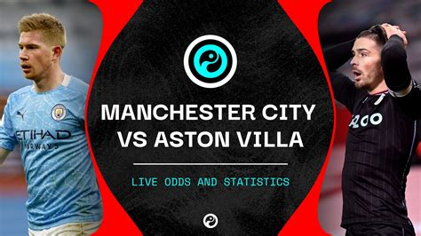 Man City vs Aston Villa: Live statistics, in-play betting ...