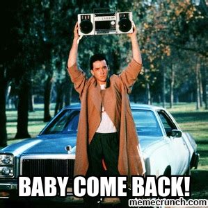 Baby Come Back Meme - baby come back