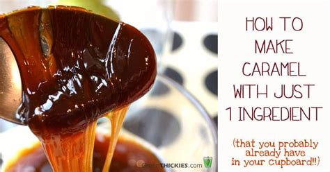 What To Make With Ingredients In Cupboard by How To Make Caramel Syrup Honey With One Ingredient