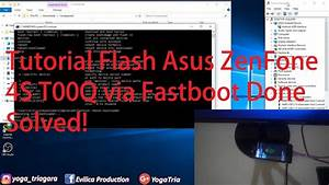 Tutorial Flash Asus Zenfone 4s  T00q  Via Fastboot