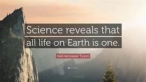 In Life : neil degrasse tyson quote science reveals that all life ~ Nature-et-papiers.com Idées de Décoration