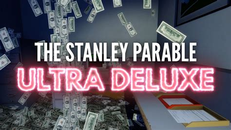 stanley parable ultra deluxe  stanley parable