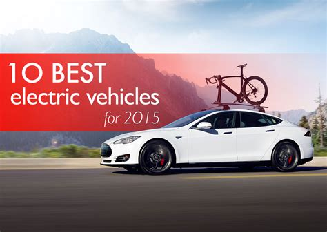 Top Electric Vehicles by The 10 Best Electric Vehicles For Every Buyer Tesla Model