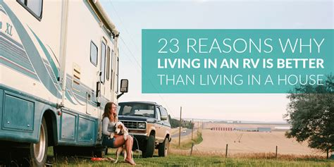 23 Reasons Why Living In An Rv Is Better Than Living In A