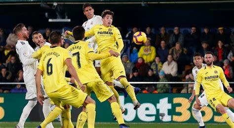 Real Madrid empató 2 a 2 contra el Villarreal por La Liga ...