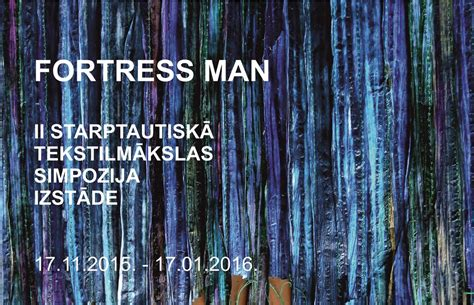 II Starptautiskā tekstilmākslas simpozija izstāde FORTESS ...