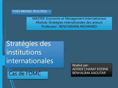 les institutions internationales cas de l 39 omc