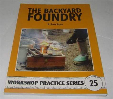 Backyard Series by The Backyard Foundry Workshop Practice Series Book 25 Ebay