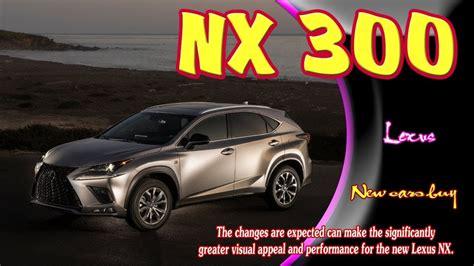 Lexus Nx 2020 Rumors by Nuevo Lexus Nx 2020 Lexus Review Release Raiacars