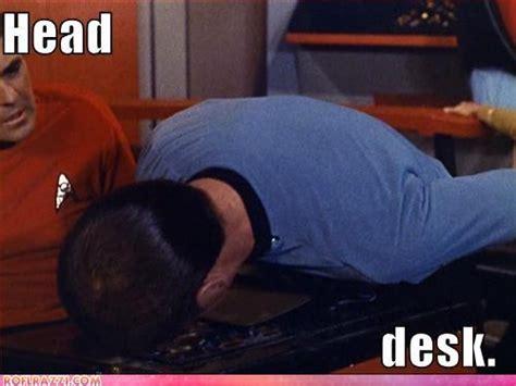 Head Desk Meme - 1000 images about star trek on pinterest spock star trek meme and scotty star trek