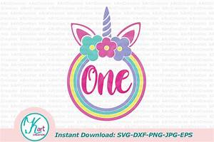 one unicorn svg, one svg file, 1st birthday svg, first ...