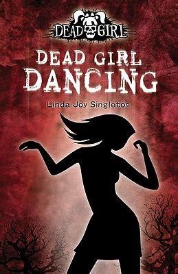 dead girl dancing dead girl   linda joy singleton