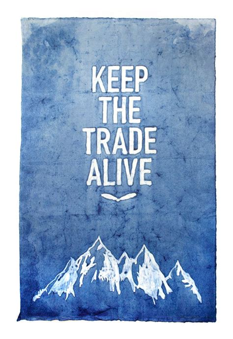 rogue territory   trade alive hand dyed indigo posters designed  ben deter printed