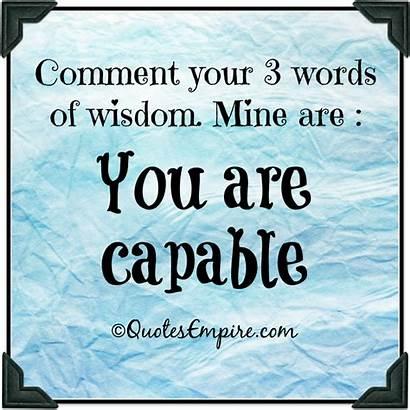 Wisdom Words Quotes Word Three Capable Quotesempire