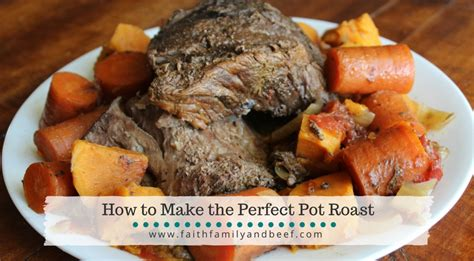 how to cook pot roast beef archives faith family beef