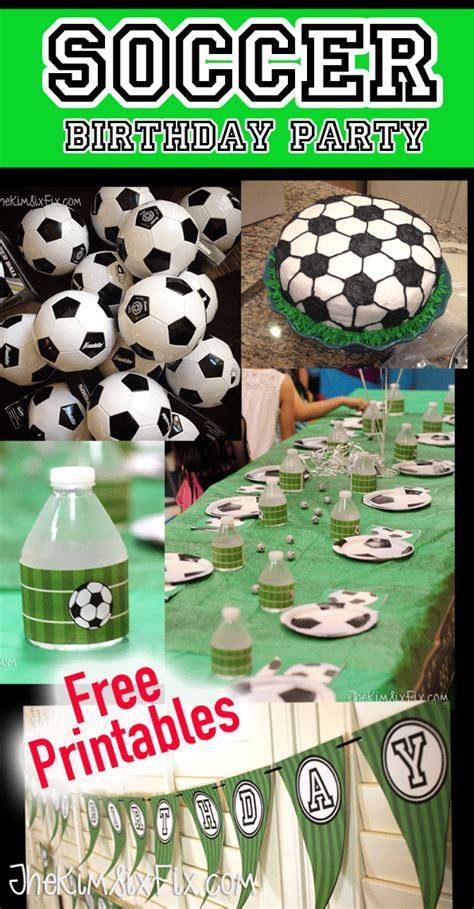 soccer birthday party   printables birthdays