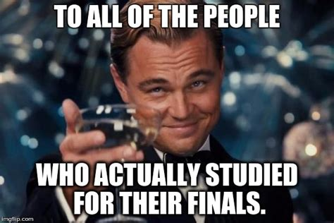Studying For Finals Meme - who actually studies imgflip