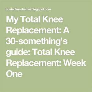 My Total Knee Replacement  A 30