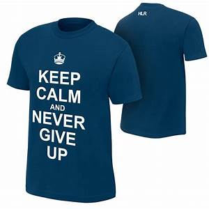 "John Cena ""Keep Calm and Never Give Up"" T-Shirt | Pro ..."