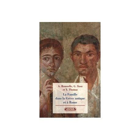 Librerie Religiose Roma La Famille Dans La Gr 232 Ce Antique Et 224 Rome Librairie