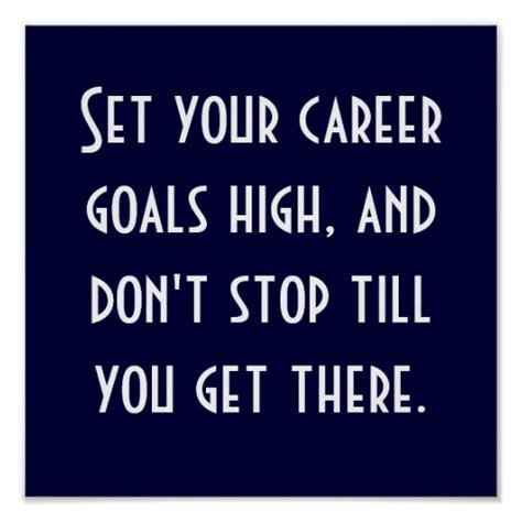 what are your professional goals set your goals high quotes quotesgram