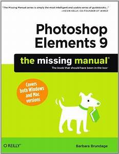 Photoshop Elements 9  The Missing Manual