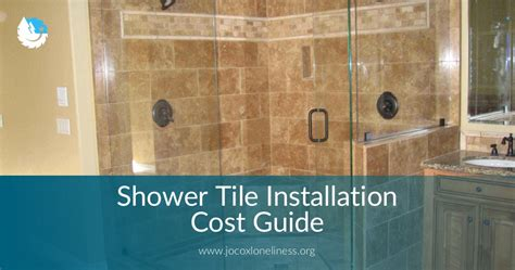 shower tile installation cost guide   tips