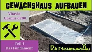 Gewächshaus Aufbauen Fundament : vitavia gew chshaus aufbauen teil 1 das fundament ~ A.2002-acura-tl-radio.info Haus und Dekorationen