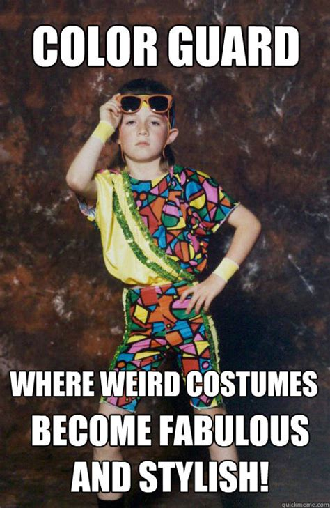 Color Guard Memes - color guard where weird costumes become fabulous and stylish 80s retro hipster kid quickmeme