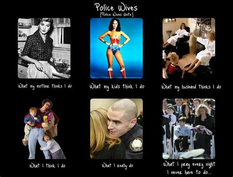 Police Wife Meme - 1000 images about police wife life on pinterest