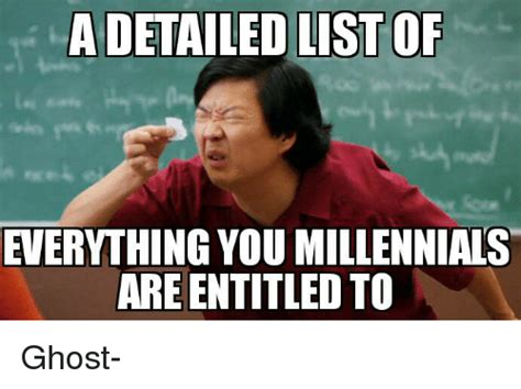 Memes About Memes - a detailed list of everything you millennials are entitled to ghost meme on me me
