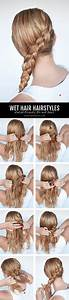 Hairstyles for wet hair: 3 simple braid tutorials you can wear in wet hair Hair Romance