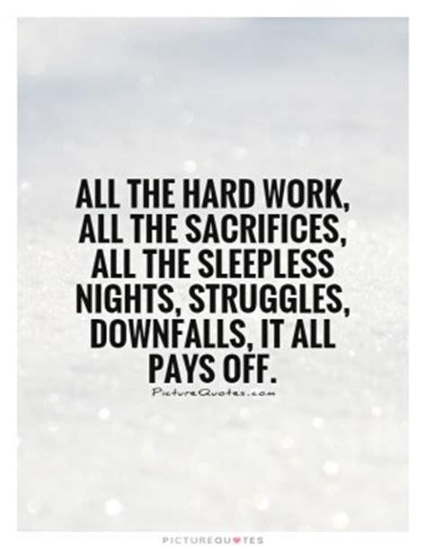 hard work  sacrifice quotes quotesgram