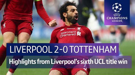 Liverpool Vs Tottenham Champions League Final - Champions ...
