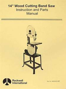 Rockwell 14 U0026quot  Wood Band Saw Instruction Parts Manual