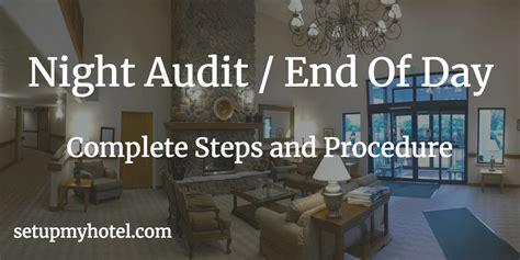 hotel night audit   day process hotels resorts