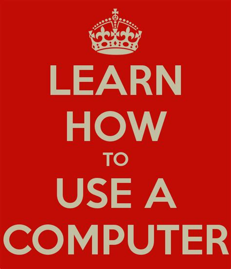 Learn How To Use A Computer Poster  Balernoeuan  Keep Calmomatic