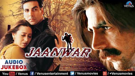 0 facebook twitter pinterest email. Jaanwar Audio Jukebox | Akshay Kumar, Karishma Kapoor, Shilpa Shetty | - YouTube