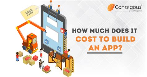 How Much Does It Cost To Build An App Consagous