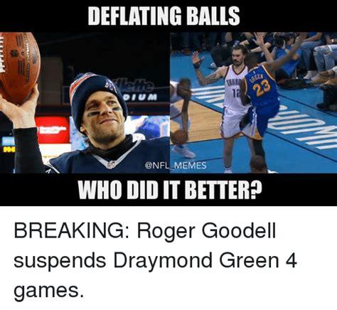 Draymond Green Memes - deflating balls memes who didit better breaking roger goodell suspends draymond green 4 games
