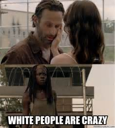 White People Meme - white people are crazy