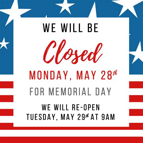 memorial day closed sign template memorial day closed 187 san gabriel valley habitat for humanity