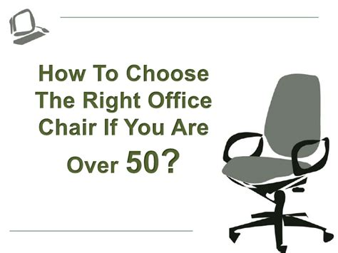 how to choose the right office chair if you are 50