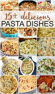 15+ Delicious Pasta Dishes - This Girl's Life Blog