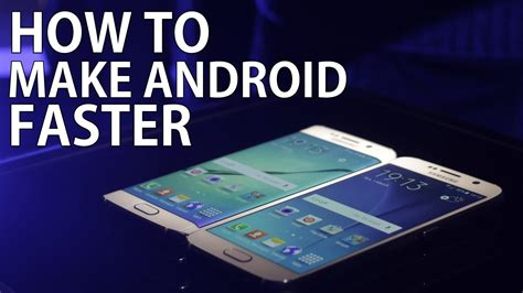 how to make android faster best ways to make android run faster viral hax
