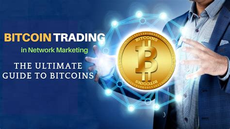 The bitcoin network is powered by a cryptographically secure, verifiable database called the blockchain — itself the bitcoin ecosystem consists of a global network of stakeholders, including. Bitcoin Trading In Network Marketing - Infinite MLM Blog