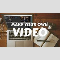 How To Make An Online Video  Make Your Own Video Youtube