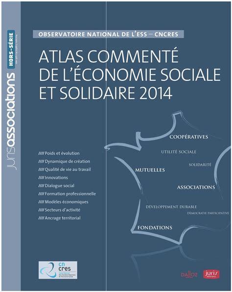 chambre de l 馗onomie sociale et solidaire atlas comment 233 de l ess 201 dition 2014 chambre r 233 gionale