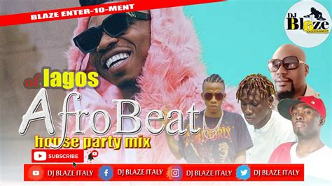 Download and enjoy the music. DJ BLAZE ITALY-Naija Of Lagos House Party 2020 Mixtape.mp3 - YouTube