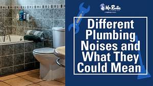 Different Plumbing Noises And What They Could Mean